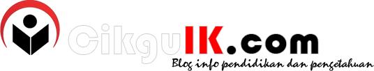 Cikgu IK : Blog Info Pendidikan dan Pengetahuan